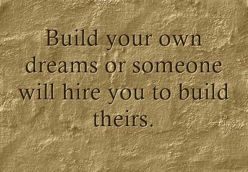 build your own dreams
